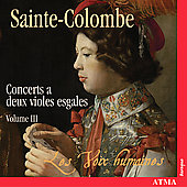 Sainte-Colombe: Concertos for Viols Vol 3 / Voix Humaines