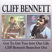 Cliff Bennett: Cliff Bennett & the Rebel Rousers/Got to Get You into Our Life *