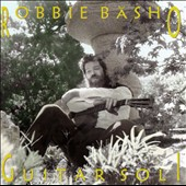 Robbie Basho: Guitar Soli