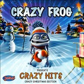 Crazy Frog: Crazy Frog Presents Crazy Hits [Bonus Tracks #1]