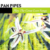 Panpipes: Panpipes Play the Great Love Songs