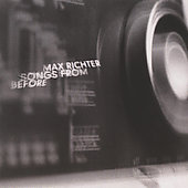 Max Richter (Composer): Songs from Before