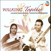 Gaurav Mazumdar/Jayanthi Kumaresh: Walking Together