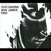 Bob James Trio: Explosions [Remaster]