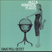 Dave Pell: Jazz and Romantic Places [Bonus Track]