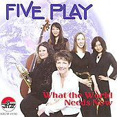 Five Play: What the World Needs Now *