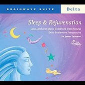 Jeffrey D. Thompson: Brainwave Suite: Sleep & Rejuvenation [Digipak]