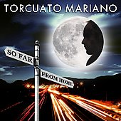 Torcuato Mariano: So Far from Home *