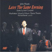 Musto: Later the Same Evening / Barrett, Manhattan School of Music Opera Orchestra, et al