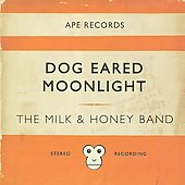 The Milk and Honey Band: Dog Eared Moonlight [Slipcase]