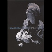 Bill Frisell: Blues Dream [DVD]