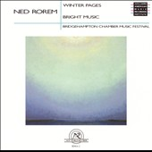Ned Rorem: Winter Pages; Bright Music