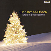 Various Artists: Christmas Break: A Relaxing Classical Mix