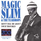 Magic Slim & the Teardrops: Don't Tell Me About Your Troubles