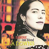 Lila Downs: Una Sangre (One Blood) [UK]