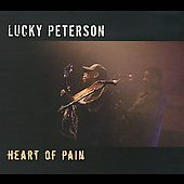 Lucky Peterson: Heart of Pain [Digipak]