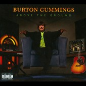 Burton Cummings: Above the Ground [PA] [Digipak]