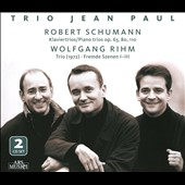 Robert Schumann: Klaviertrios, Opp. 63, 80, 110; Wolfgang Rihm: Trio (1972); Fremde Szenen Nos. 1-3