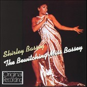 Shirley Bassey: The  Bewitching Miss Bassey