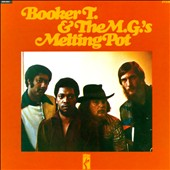 Booker T. & the MG's: Melting Pot