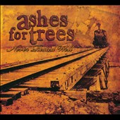 Ashes For Trees: Never Rested Well
