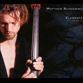 Matthew Schoening: Elements (Live, Uncut Recording) [Digipak]