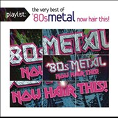 Various Artists: Playlist: The Very Best of '80s Metal: Now Hair This!