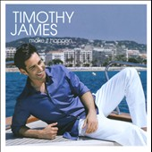 Timothy James: Make It Happen