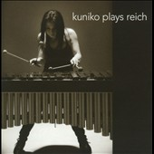 Kuniko Kato Plays Steve Reich / Kuniko Kato, percussion