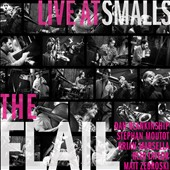 The Flail: Live at Smalls [Digipak]