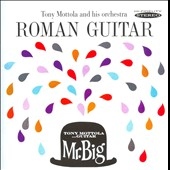Tony Mottola: Roman Guitar/Mr. Big