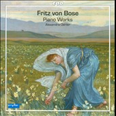 Fritz von Bose: Piano Works / Alexandra Oehler, piano