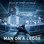 Man On A Ledge: Music From The Motion Picture / Music by Henry Jackman