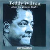 Teddy Wilson: Blues for Thomas Waller [24bit Remastered]