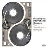 Tom Moulton: Philadelphia International Classics: The Tom Moulton Remixes [Box] *