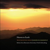 Heaven to Earth: Choral works by Barber, Ives, Bernstein, Stravinsky et al. / Westminster Choir