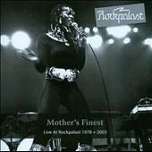 Mother's Finest: Live at Rockpalast 1978 + 2003 *