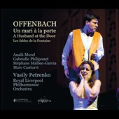 Offenbach: Un Mari a la Porte (A Husband at the Door) / Morel, Philiponet, Malbec-Garcia, Canturri. Petrenko