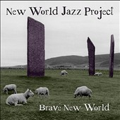 New World Jazz Project: Brave New World