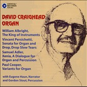 David Craighead: Organ - works by Albright, Persichetti, Adler, Paul Cooper / Eugene Haun, narrator; Gordon Stout, percussion