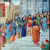 Love, Revelry and the Dance in Mediaeval Music - Troubadours Songs, Trouvères Songs, Carmina Burana / Millenarium