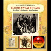 Blood, Sweat & Tears: New Blood/No Sweat/More Than Ever [Remastered]