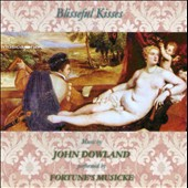 Blisseful Kisses: Songs and Lute music by John Dowland / Fortune's Musicke