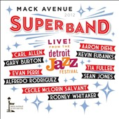 Mack Avenue Superband: Live from the Detroit Jazz Festival: 2012