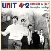Unit 4+2: Concrete & Clay: The Complete Recordings 1964-1969 *