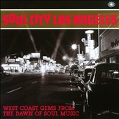 Various Artists: Soul City Los Angeles: West Coast Gems from the Dawn of Soul Music