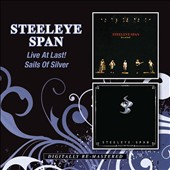 Steeleye Span: Live at Last!/Sails of Silver *