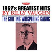 Billy Vaughn: 1962's Greatest Hits/The Shifting Whispering Sands