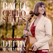 J.S. Bach: Cello Suites Nos. 2, 4, 6 / Ditta Rohmann, cello