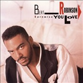 Bert Robinson: I Promise You Love *